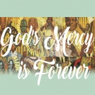 Year of Mercy Morning Reflection: God's Mercy is Forever